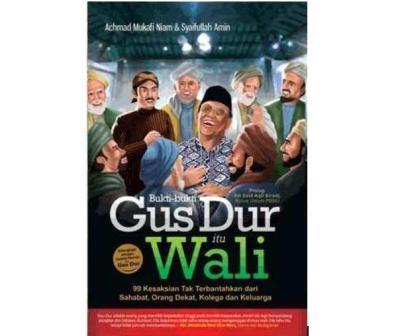 Benarkah Gus Dur Waliyullah?