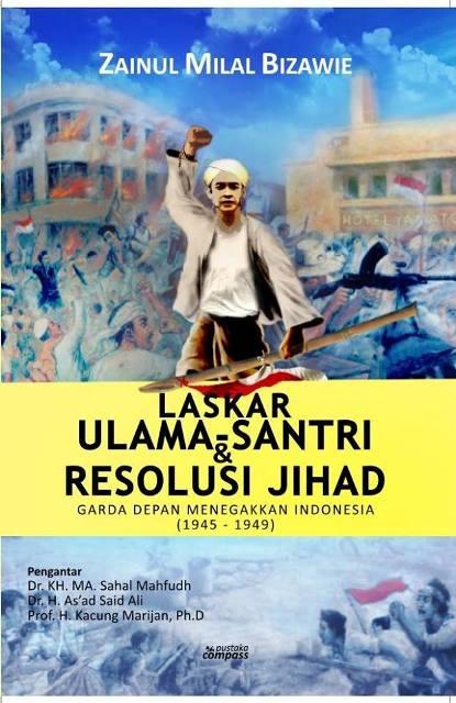 Ulama-Santri, Garda Depan Perjuangan Kemerdekaan