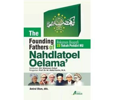The Founding Fathers of Nahdlatoel Oelama'