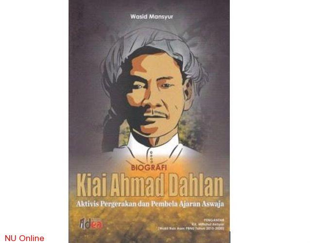 Kiai Ahmad Dahlan, Pejuang NU yang Terlupakan