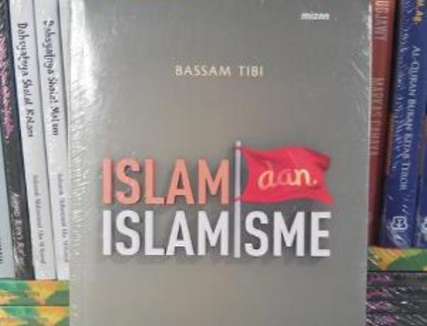Membongkar Kerancuan Islam dan Islamisme