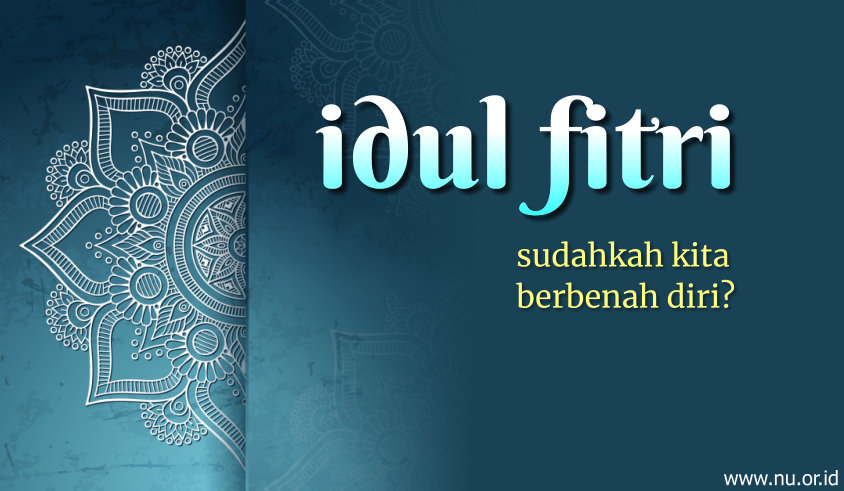 Khutbah Idul Fitri: Makna Idul Fitri dan Syawal