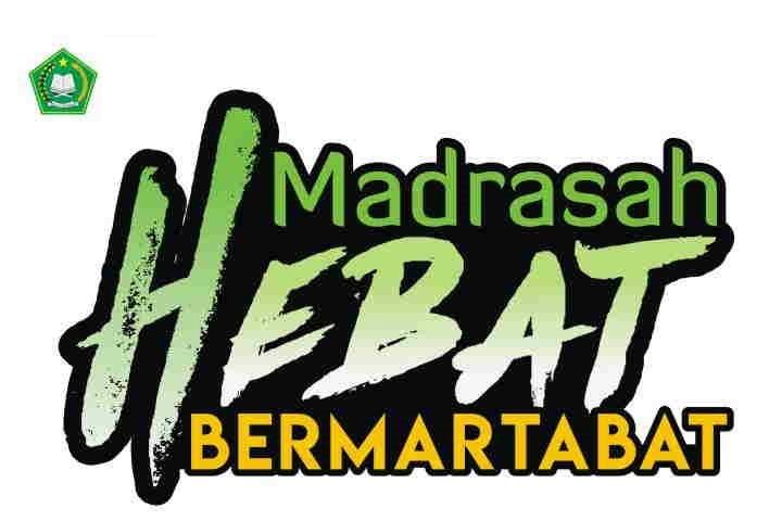 Makna di Balik Perubahan Moto Madrasah Menjadi 'Madrasah Hebat Bermartabat'