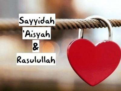 Romantika Rumah Tangga Sayyidah Aisyah dan Nabi Muhammad