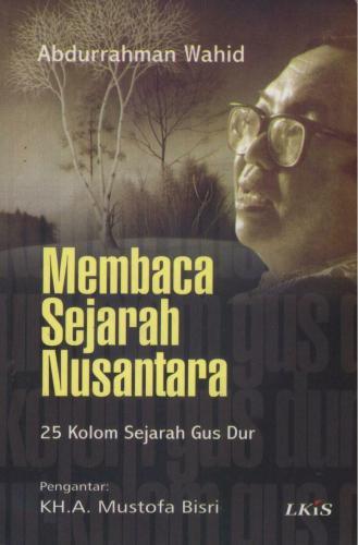Ketika Gus Dur Menjadi Seorang Sejarawan